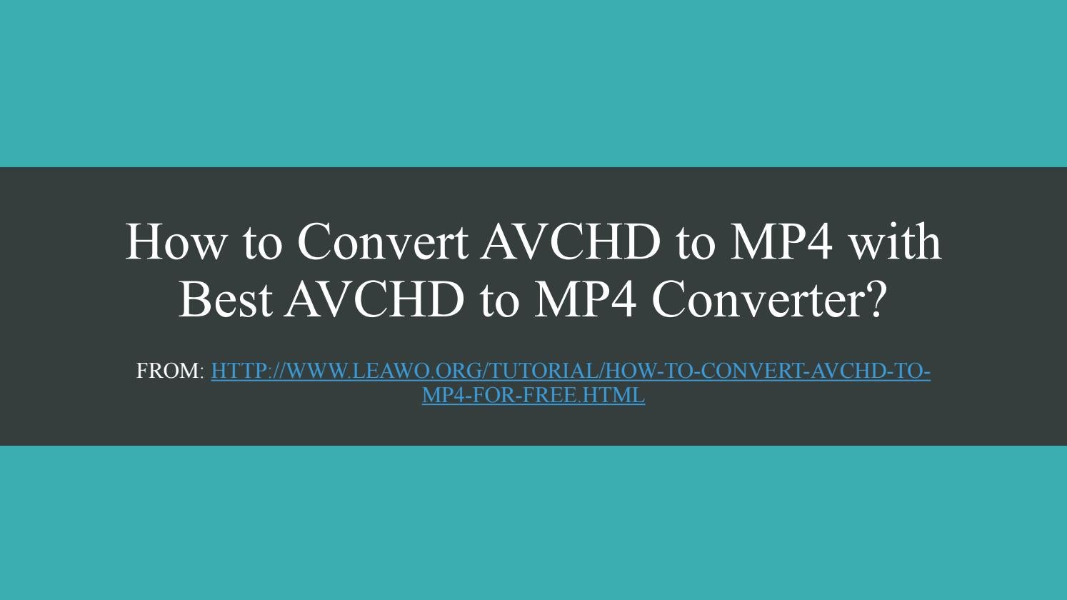 How to convert avchd to mp4 with best avchd to mp4 converter