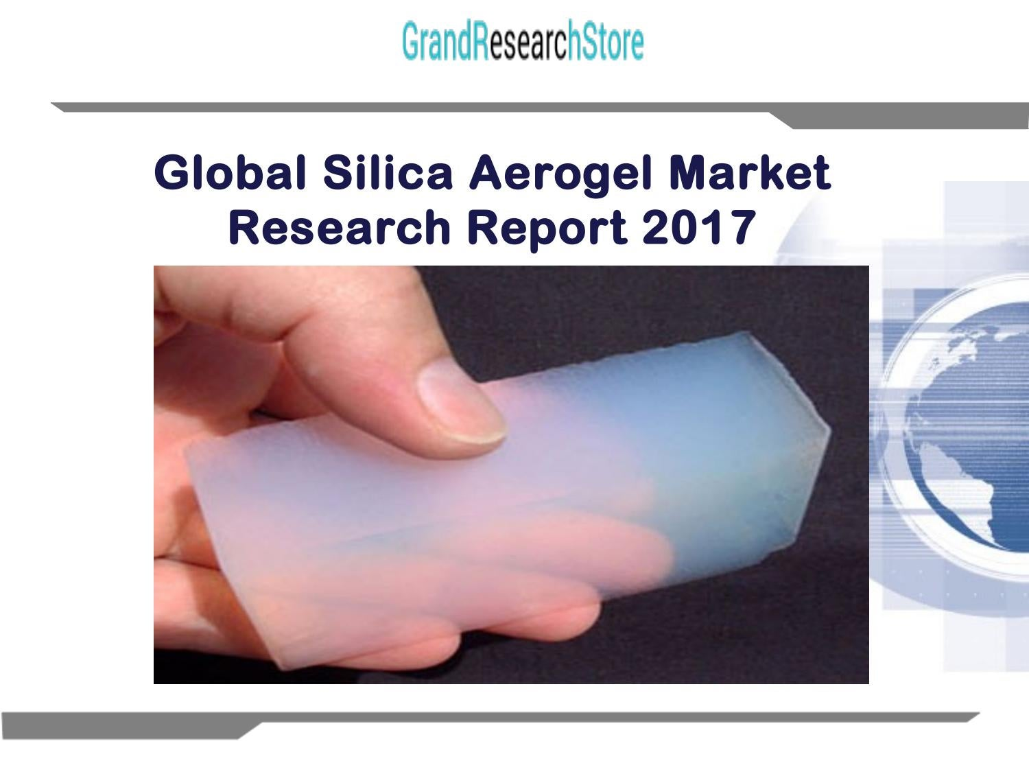 Global silica aerogel market research report 2017 by