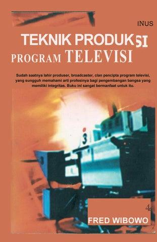 Teknik Produksi Program Tv Fred Wibowo By Idham Abandi Issuu