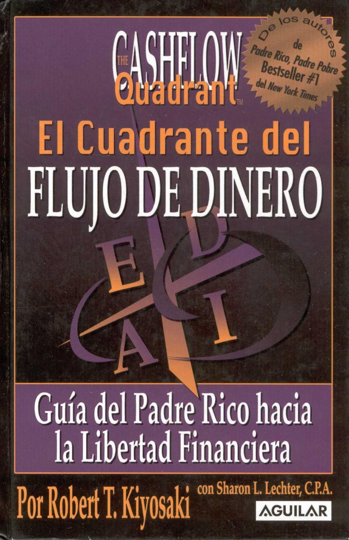 El Cuadrante del Flujo de Dinero-Guía del Padre Rico Hacia la Libertad  Financiera- R. Kiyosaki(329) by Victor E. Cardozo Delgado - issuu