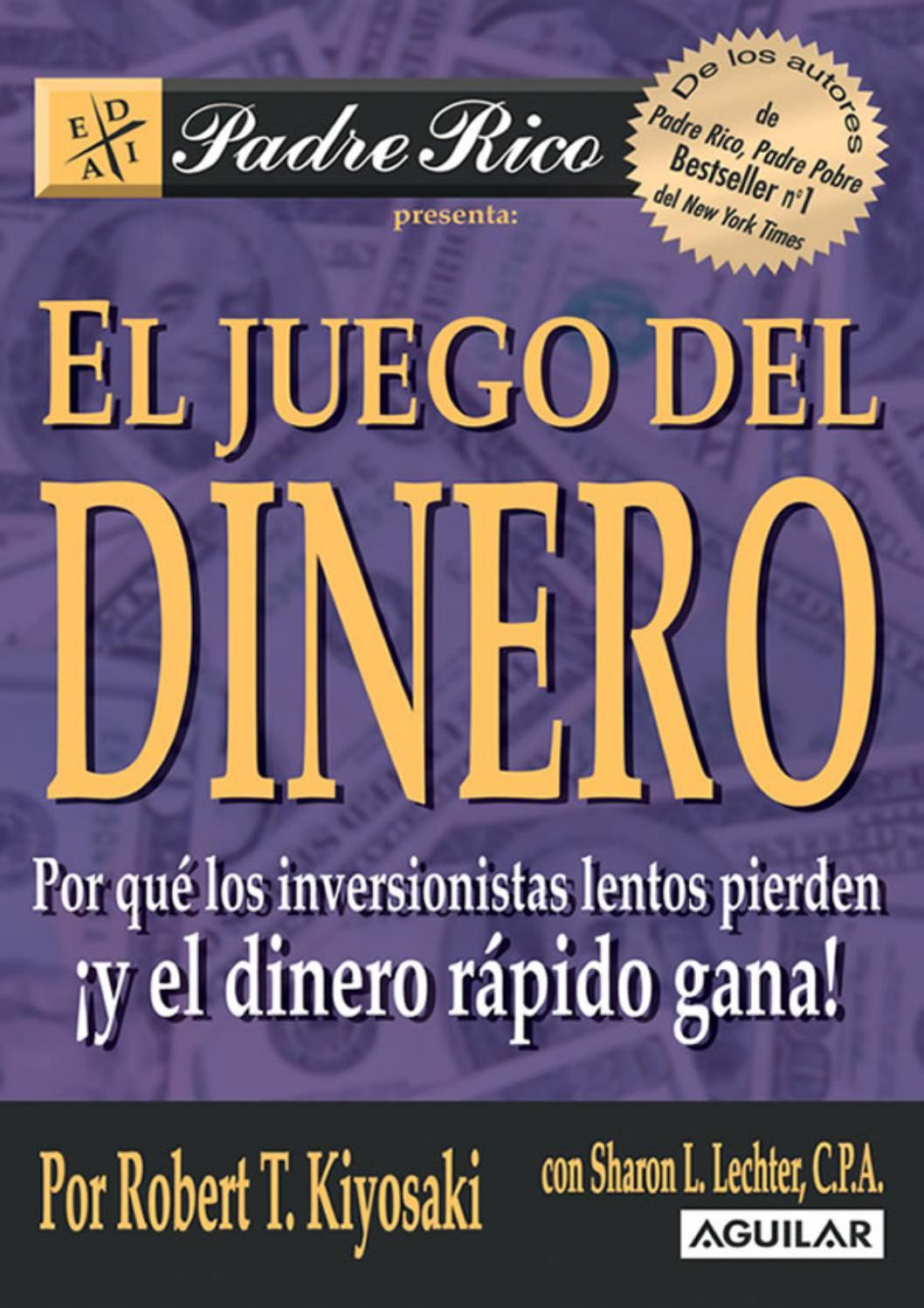 El Juego del Dinero-Robert T. Kiyosaki(171) by Victor E. Cardozo Delgado -  issuu