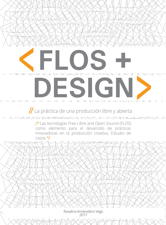 FLOS + Design. Tecnologías de apropiación colectiva en la producción ...