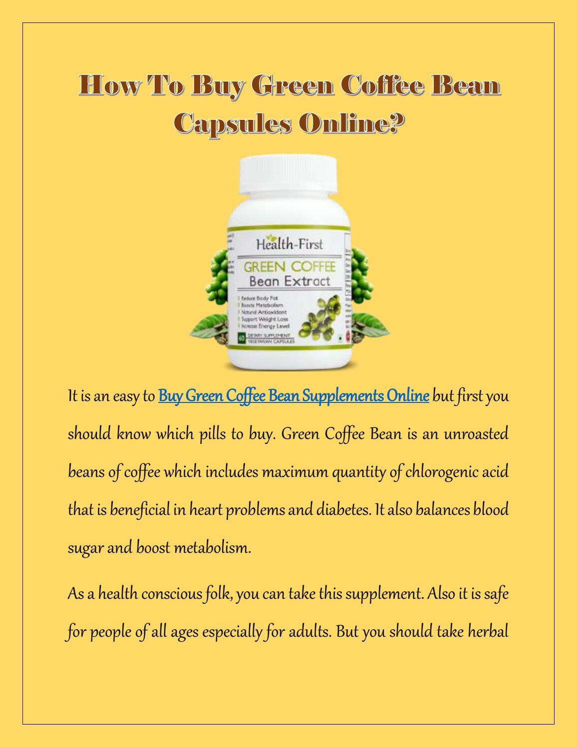 How To Buy Green Coffee Bean Capsules Online By Health First Issuu