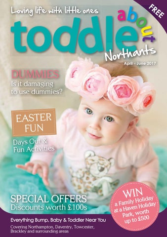 6349289ff Toddle About Northants April - June 2017 by Toddle About - issuu