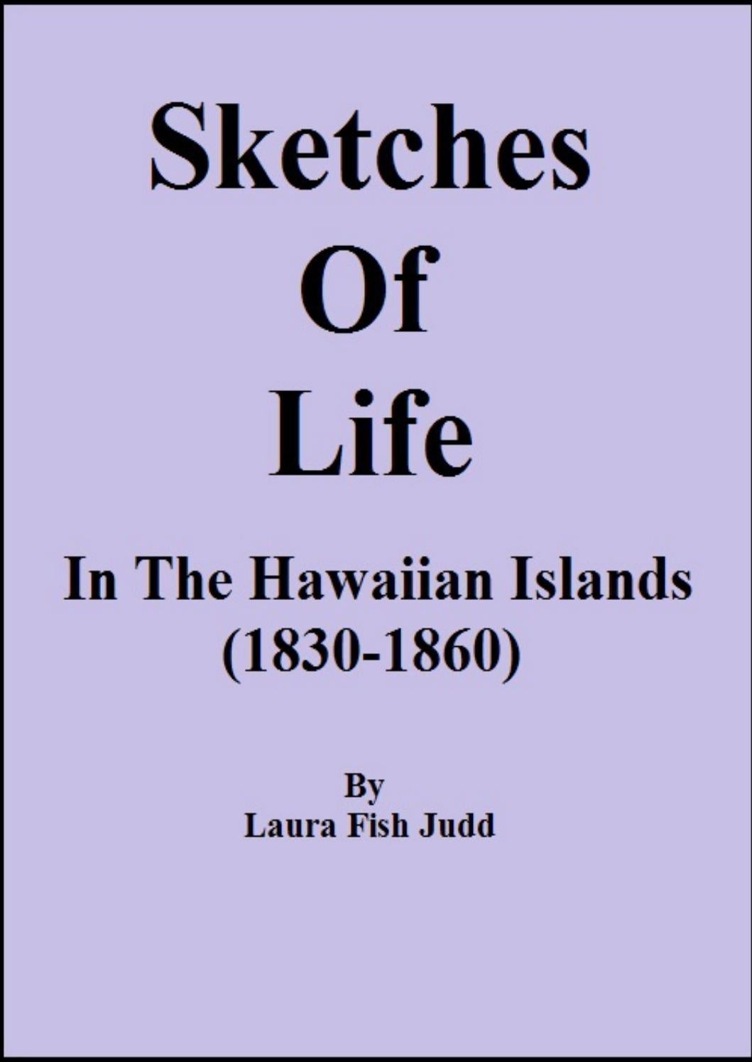 Sketches of life in the hawaiian islands 18611918 ed by helps sketches of life in the hawaiian islands 18611918 ed by helps communications issuu fandeluxe Gallery