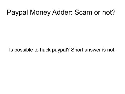 paypal money adder scam or not