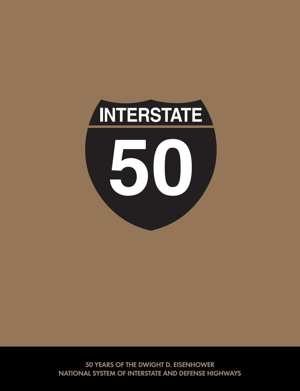 31ade778decb Interstate 50  50 Years of the Dwight D. Eisenhower National System of  Interstate   Defense Highways by Faircount Media Group - issuu