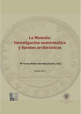 cb424d4ff1d6 La Moneda - Investigación numosmática y fuentes archivísticas by ...