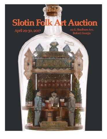 Slotin Folk Art Auction Catalog Spring 2017 By Slotin Folk