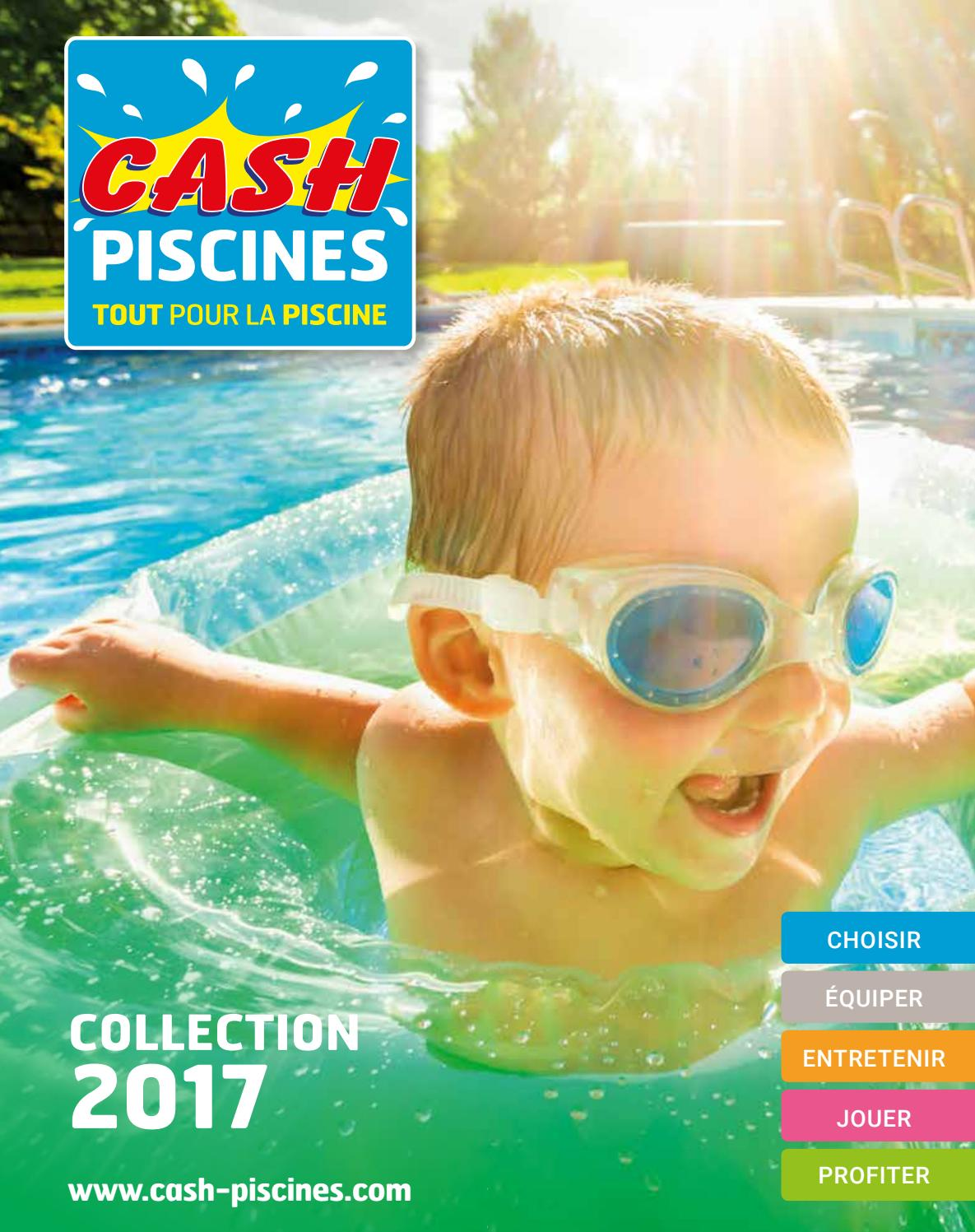 Catalogue cash piscine 2017 by octave octave issuu for Catalogue piscine