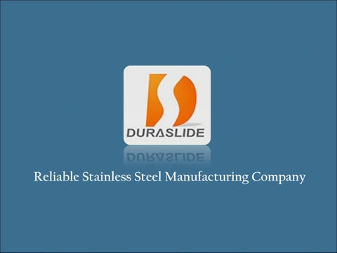 Stainless Steel Manufacturing Company by duraslidepteltd - issuu
