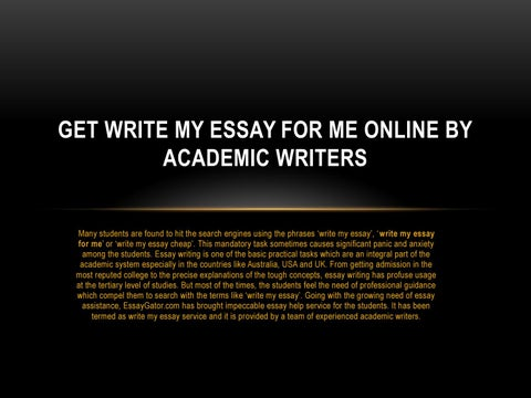 write my essay online write my essay service by uk  get write my essay for me online by academic writers many students are found to hit the search engines using the phrases write my essay write my essay