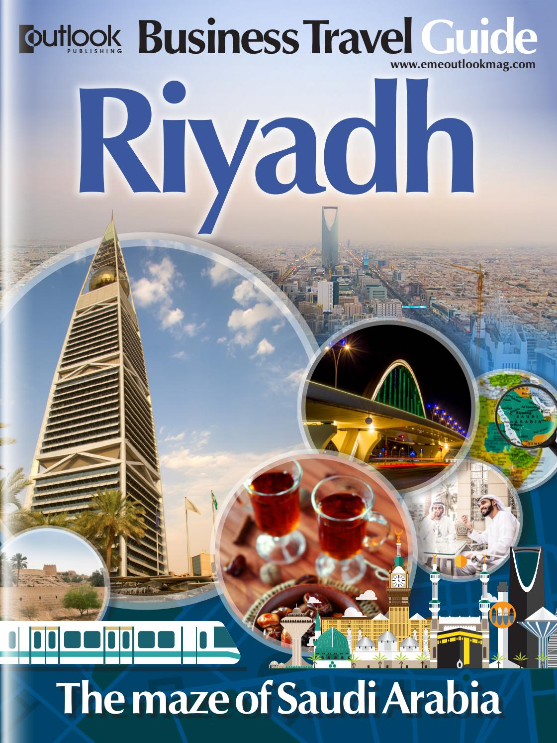 Riyadh Business Travel Guide by Outlook Publishing - Issuu