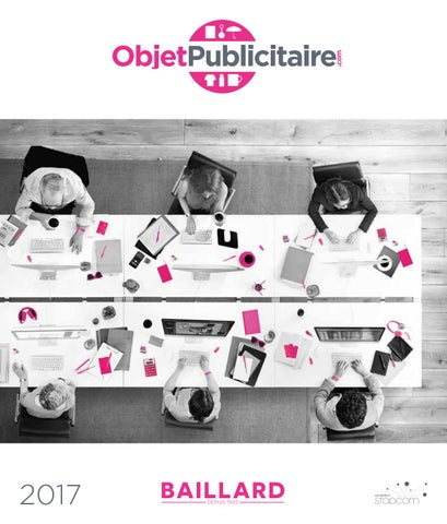 buy popular a2034 e5db8 BAILLARD - Catalogue 2017 - Mars 2017 by ObjetPublicitaire.com - issuu