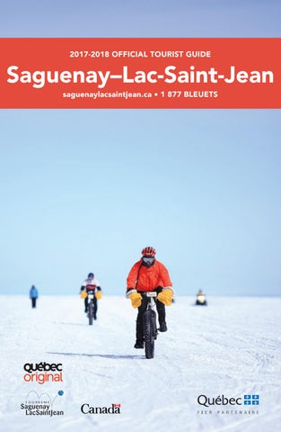 Saguenay Lac Saint Jean Official Tourist Guide 2017 Edition By