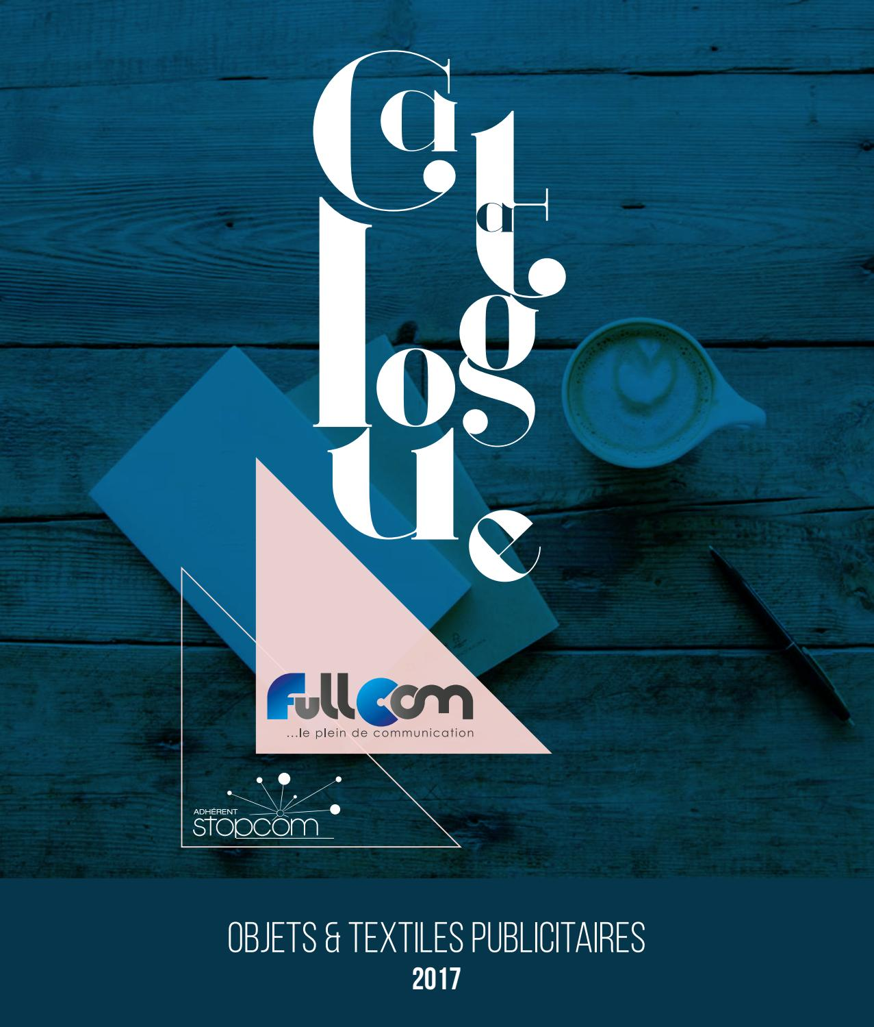 half off fe10d 40f53 Fullcom catalogue 2017 objets   textiles publicitaires by Objectif Goodies  - issuu