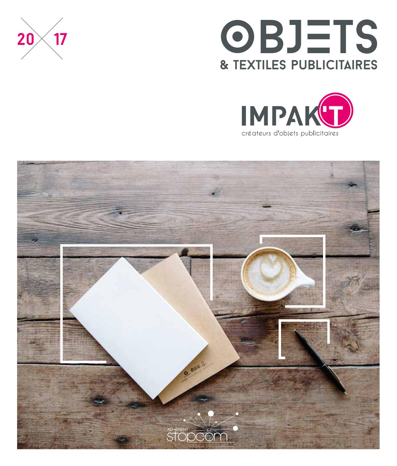 698e6a2aebbdf Impakt catalogue 2017 objets & textiles publicitaires by Objectif Goodies -  issuu
