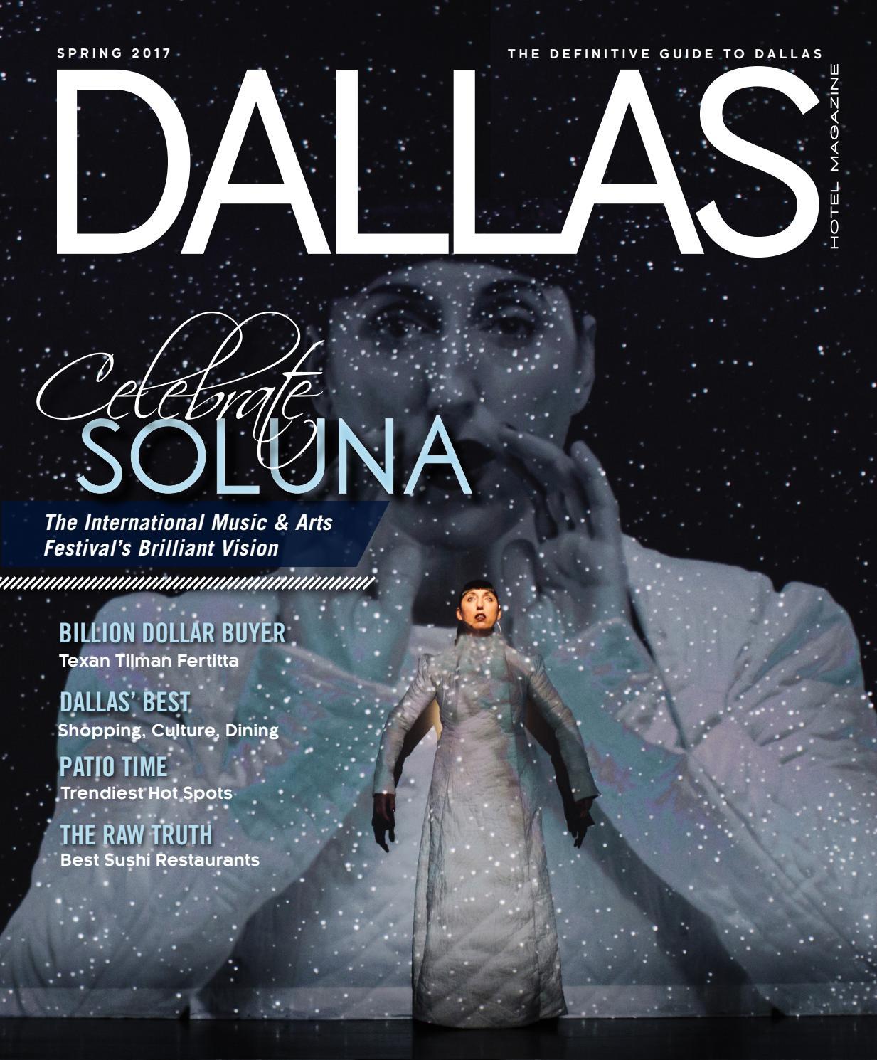 Dallas Hotel Magazine Spring 2017 By Dallas Hotel Magazine Issuu