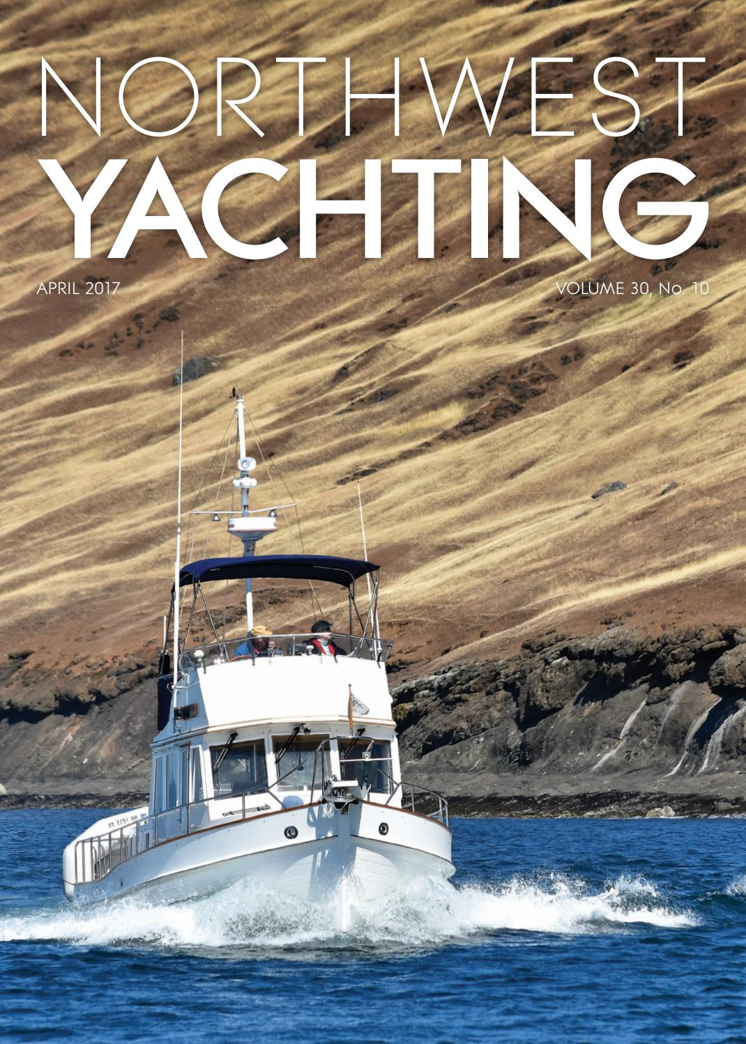 northwest yachting april 2017 by northwest yachting issuu