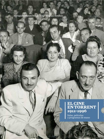 El Cine en Torrent 1911 - 1996 by Ajuntament de Torrent - issuu