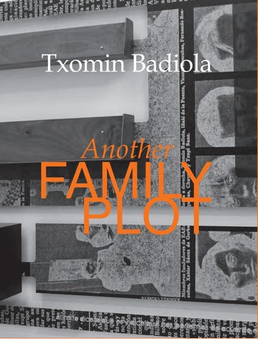 0809d4dcf09 Txomin Badiola. Another Family Plot by Museo Reina Sofía - issuu