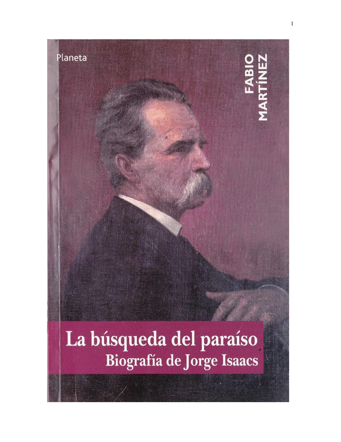 La búsqueda del paraíso. Biografía de Jorge Isaacs. Fabio Martínez ...