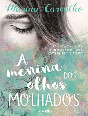 738d1a988f A menina dos olhos molhados marina carvalho by Tamiris Andrade - issuu