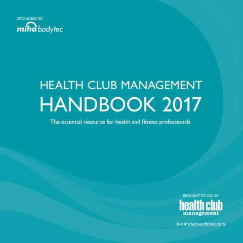 8e0a7763f292 Health Club Management Handbook 2017 by Leisure Media - issuu