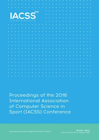 3e0ec8d9b7d Proceedings of the 2016 International Association of Computer Science in  Sport (IACSS) Conference