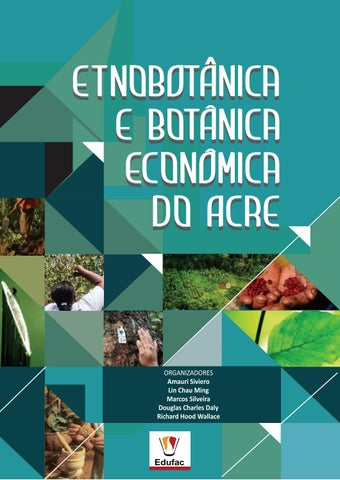 Etnobotnica e botnica econmica do acre by editora edufac issuu edufac 2016 direitos exclusivos para esta edio editora da universidade federal do acre edufac campus rio branco br 364 km 4 distrito industrial fandeluxe Choice Image
