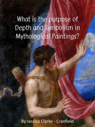 Depth And Symbolism In Mythological Paintings By Jassica Clarke Issuu