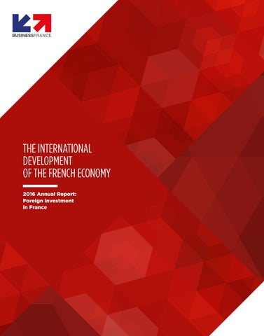 e86f1cfec5917 THE INTERNATIONAL DEVELOPMENT OF THE FRENCH ECONOMY 2016 Annual Report:  Foreign investment in France