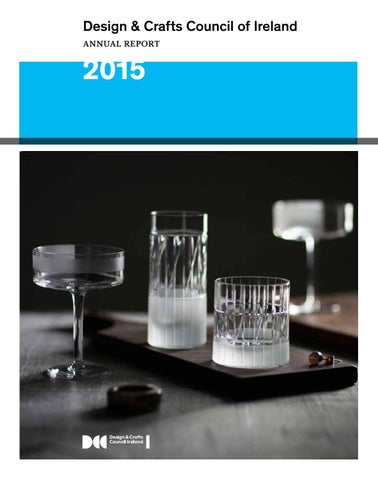 Design & Crafts Council of Ireland Annual Report 2015 by