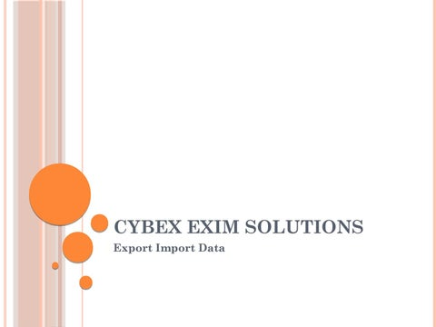 Importers Exporters Data Prestented By Cybex Exim Solutions by
