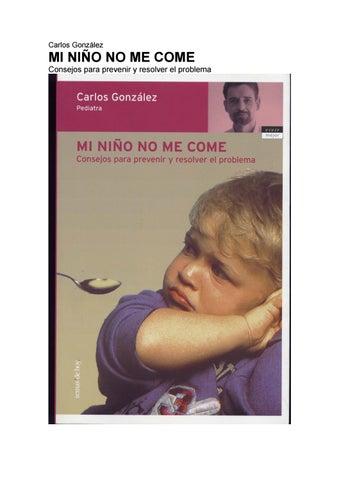 fac623ab9 Mi niño no me come Carlos Gonzalez by ♡☆♡☆♡ - issuu
