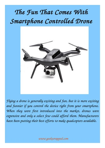 The Fun That Comes With Smartphone Controlled Drone by John Smith