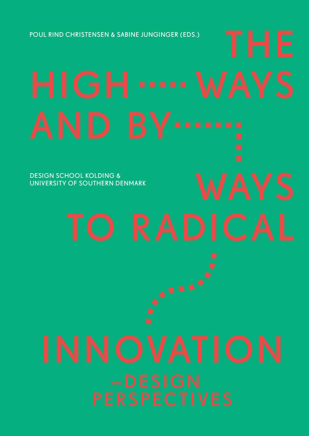 The Highways and Byways to Radical Innovation by Designskolen