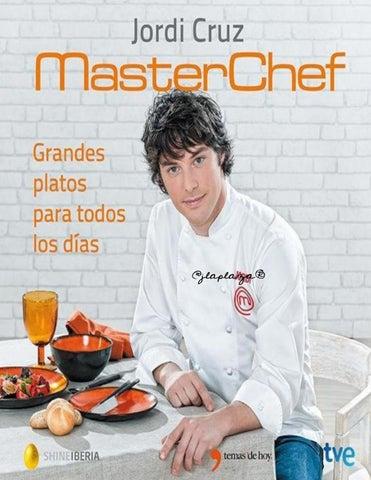 Grandes platos para todos los dias jordi cruz by Miguel Garcia - issuu