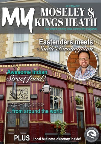 April 2017 My Moseley Kings Heath By The My Magazines