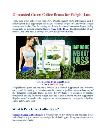 Unroasted Green Coffee Beans For Weight Loss By Simply Herbal Issuu