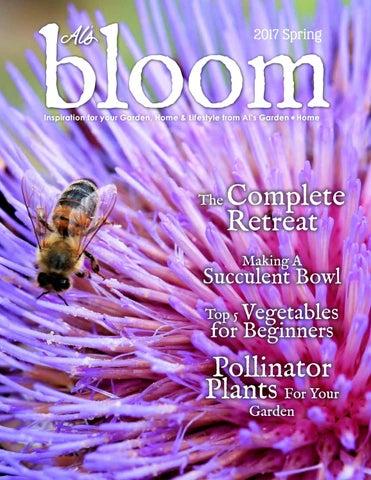 Bloom Magazine Spring 2017 by Al s Garden Center issuu