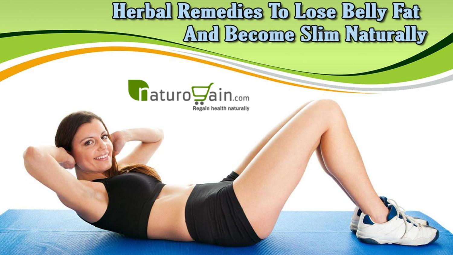 Herbal Remedies To Lose Belly Fat And Become Slim Naturally By Jarvis Norwin Issuu