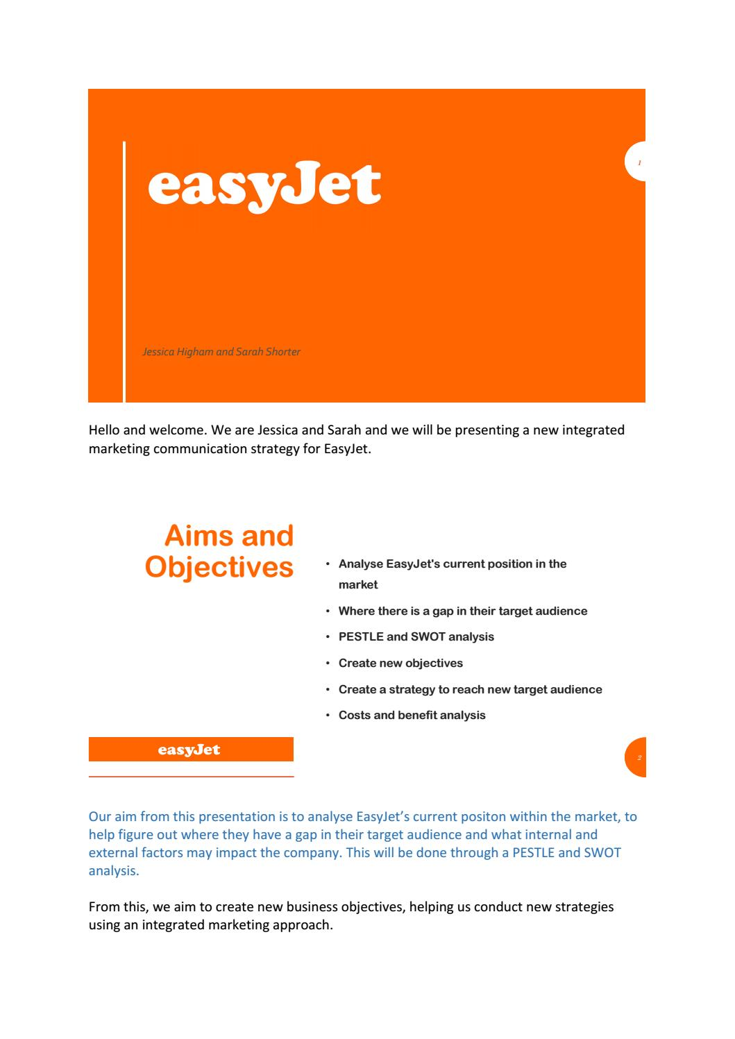 marketing of easyjet Mission: our strategic intent is to leverage easyjet's cost advantage, leading  market positions and brand to deliver point-to-point low fares with operational.