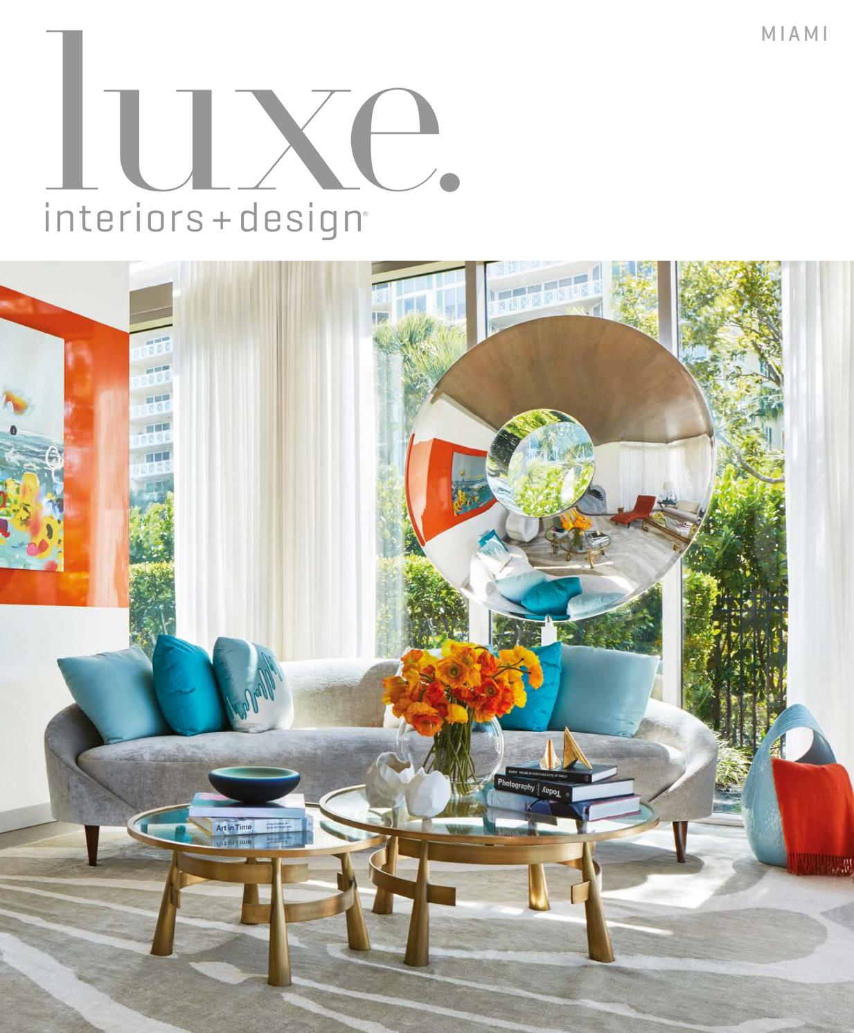 Luxe magazine may 2017 miami by sandow issuu