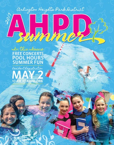 c6cf28abce61 AHPD Summer 2017 Program Guide by Arlington Heights Park District ...