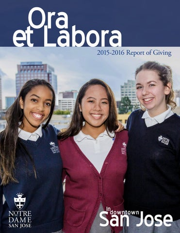 Ora et Labora 2015-16 Annual Report by Notre Dame San Jose - issuu
