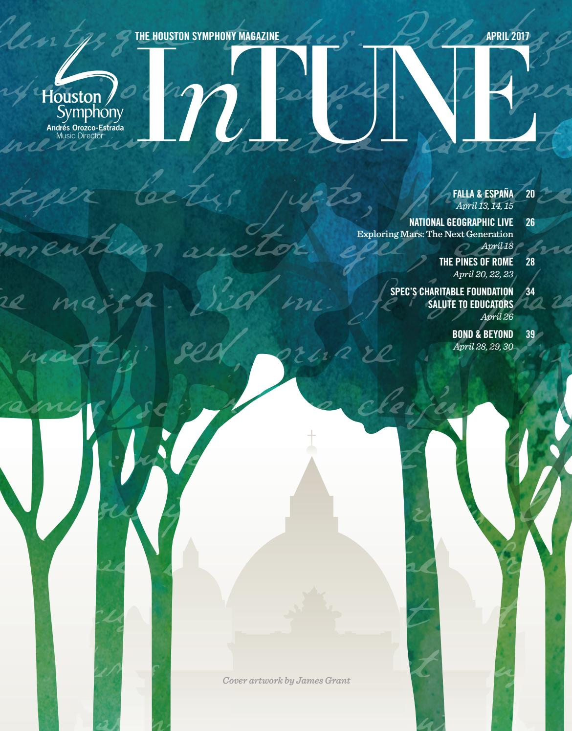 InTune The Houston Symphony Magazine April 2017 By