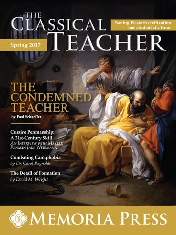 The classical teacher spring 2017 by memoria press issuu page 1 fandeluxe Image collections