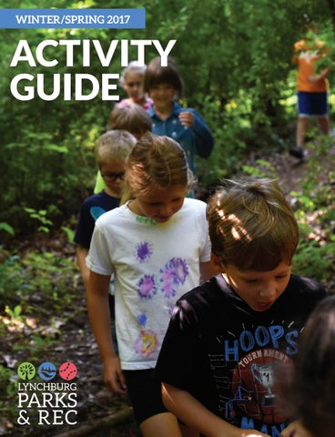 50f334e8 Lynchburg Parks and Recreation Winter/Spring 2017 Activity Guide by ...