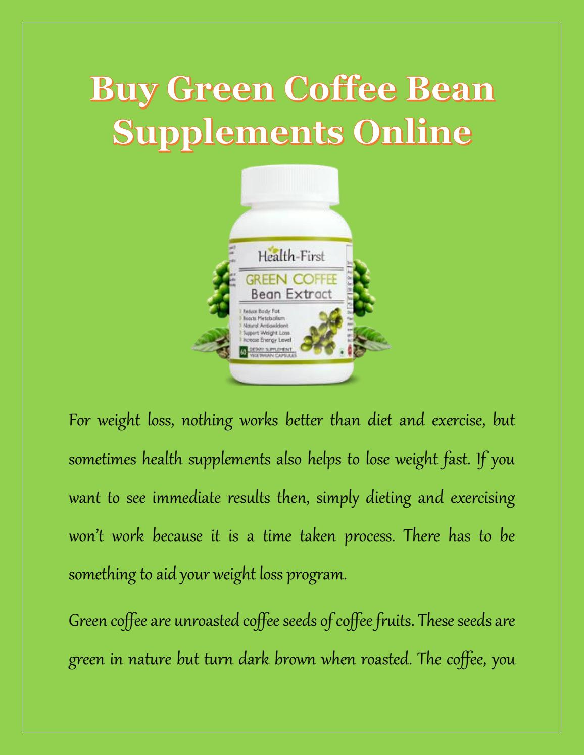Green Coffee Bean Extract Supplements Online By Health First Issuu